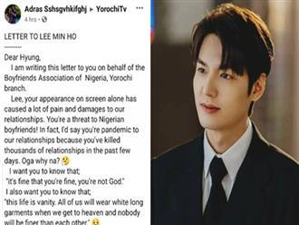 Hàng loạt đàn ông người Nigeria gửi thư tuyên chiến và cảnh cáo Lee Min Ho tránh xa bạn gái họ, chuyện gì đây?
