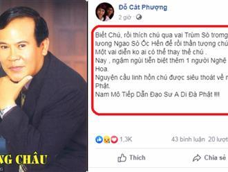"""Nghệ sĩ Cát Phượng, Gia Bảo... thương tiếc """"Trùm Sò"""" NSƯT Giang Châu"""