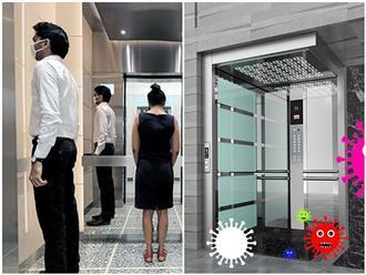 Đi thang máy thế nào để tránh lây nhiễm COVID-19, dân văn phòng, người ở chung cư cần 'nằm lòng': 'Thời gian là yếu tố giảm thiểu nguy cơ lớn nhất'
