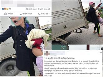 Ân nhân từng đưa mẹ con Bella vào Sài Gòn cưu mang quyết định khởi kiện 'hot girl quỵt tiền' để cứu đứa trẻ