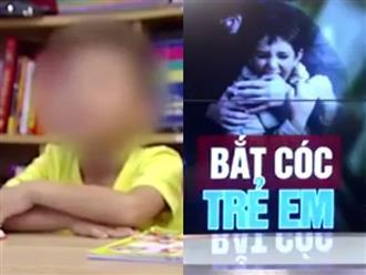 Lời kể kinh hoàng của bé trai 8 tuổi may mắn thoát khỏi tay những kẻ bắt cóc trẻ em