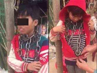 Bé trai bị người thân xích cổ ở Thanh Hóa và sự thật đau lòng phía sau