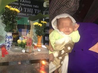 Người phụ nữ bị sét đánh tử vong: Đau lòng cảnh con nhỏ 1 tháng tuổi khát sữa đòi mẹ
