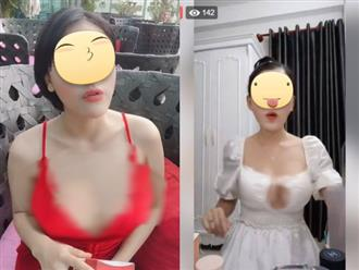 Nhức mắt với trào lưu mới của hội chị em bán hàng online: Ăn mặc hớ hênh, khoe trọn vòng 1 để câu tương tác
