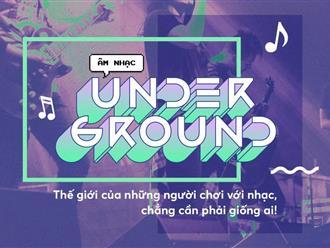 Underground là gì? Những cái tên quen thuộc trong làng nhạc underground