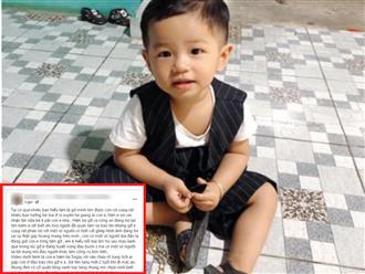 Mẹ bé trai 2 tuổi mất tích ở Bình Dương 'đau khổ' lên tiếng: 'Có người lừa đảo là đang giữ con em để tống tiền'
