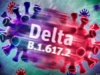 Thông tin đáng sợ về biến thể Delta đang 'bành trướng' thế giới: Virus nguy hiểm hơn, trở nên khỏe hơn