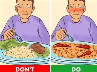 10 mẹo giúp bạn ăn ít đi mà không thấy đói