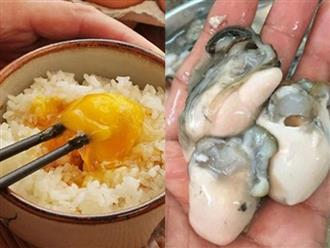 9 thực phẩm cực độc nếu ăn sống sẽ tăng nguy cơ nhiễm khuẩn và các bệnh đường ruột