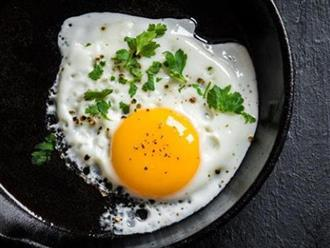 Ăn trứng rất tốt cho sức khỏe nhưng 6 nhóm người này thì càng hạn chế ăn càng tốt