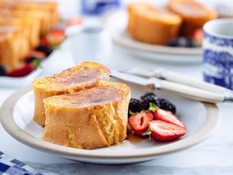 Bữa sáng cuối tuần lãng mạn với món bánh mì nướng kinh điển từ nước Pháp