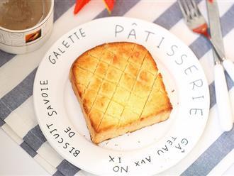 Biến tấu cực đơn giản và siêu nhanh là có món bánh mì siêu ngon ai ăn cũng mê