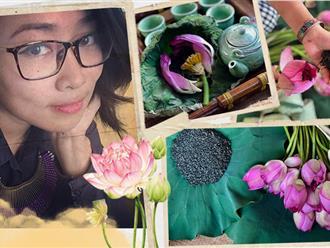 Cô gái Hà Nội hướng dẫn cách ướp trà sen thơm ngát chuẩn ngon đến người lười cũng làm theo được