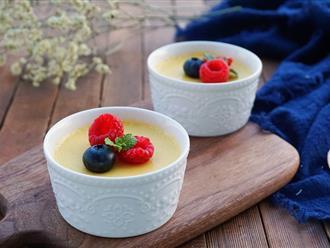 Làm pudding trứng sữa theo cách này vừa đơn giản lại ngon vô cùng