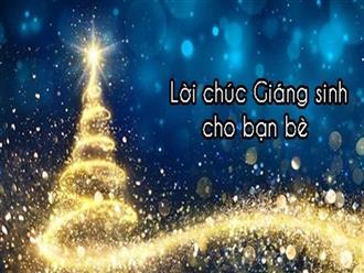 Lời chúc Giáng sinh cho bạn bè hay, hài hước, ngắn ngọn nhất Noel 2020