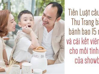 Tiến Luật cầu hôn Thu Trang bằng bánh bao 15 ngàn và cái kết viên mãn cho mối tình đẹp của showbiz