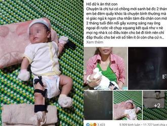 Vụ cha bị tố đánh gãy chân con 2 tháng tuổi: Công an hé lộ sự thật