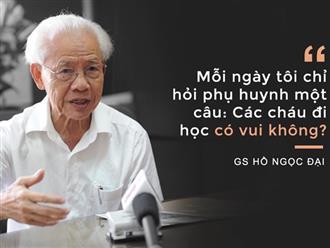 """Clip những phát ngôn ấn tượng của GS Hồ Ngọc Đại: """"Làm giáo dục thì xin khẳng định không ai giỏi hơn tôi!"""""""