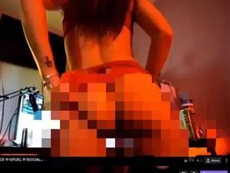 Đang livestream, nữ streamer bất ngờ cởi quần làm hành động khó tin khiến dân tình dậy sóng phẫn nộ