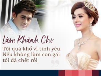 Lâm Khánh Chi: càng yêu nhiều thì chia tay sẽ càng mất nhiều