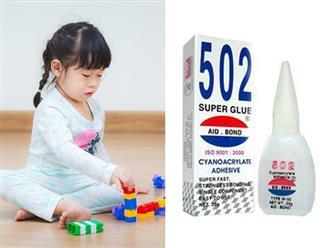 Bé 2 tuổi uống nhầm keo 502, mẹ thông thái cứu con thoát khỏi nguy hiểm trong gang tấc