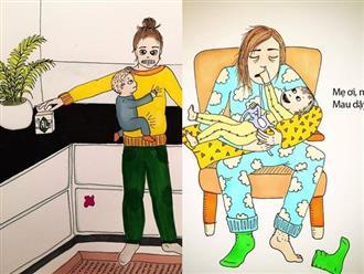 Bộ tranh lột tả muôn vàn những tình huống bi hài các mẹ sẽ phải đối mặt khi có con nhỏ