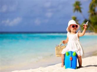 Cả nhà đi du lịch, cần chuẩn bị cho trẻ những gì?