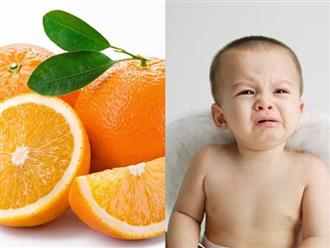 Cảnh báo: Mẹ cho con ăn cam vào thời điểm này chẳng khác nào hại bé