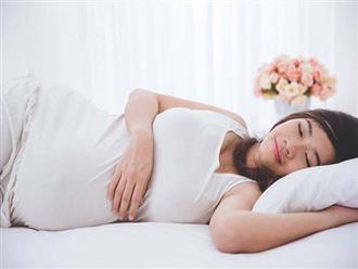 Tư thế ngủ tốt nhất cho mẹ bầu để thai nhi phát triển khỏe mạnh tối đa