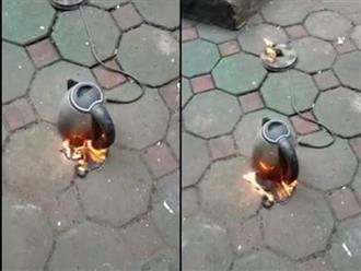 Clip ấm siêu tốc bất ngờ bốc cháy dữ dội khiến dân mạng hoang mang