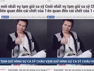 Video: Toàn cảnh vụ nữ sinh chết bất thường liên quan ca sỹ Châu Việt Cường