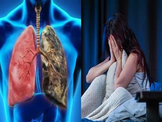 Những dấu hiệu gặp phải vào ban đêm cảnh báo phổi của bạn đang có vấn đề nghiêm trọng, hãy nên đến bác sĩ kiểm tra ngay kẻo muộn-