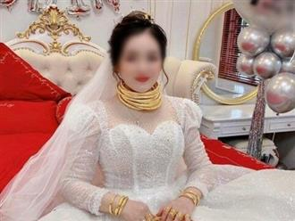 Choáng với cô dâu dát vàng nặng trĩu ngày cưới, lại còn được mẹ 'thưởng nóng' món quà siêu to này